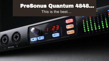 PreSonus Quantum 4848 48x48 24-bit 192 kHz Thunderbolt Audio Interface with Studio One Professi...