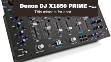Denon DJ X1850 PRIME – Professional 4 Channel Digital DJ Mixer With USB, Digital and Switchable...