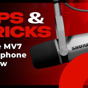 Shure MV7 Microphone Review | Tips and Tricks