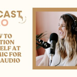 How to Position Yourself at the Mic for Clear Podcast Audio