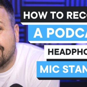 How to Record A Podcast | Equipment + Accessories Recommendations!