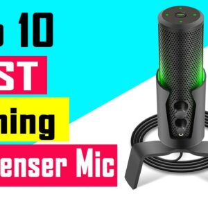 Top 10 Best Gaming Condenser Mic Review In 2021