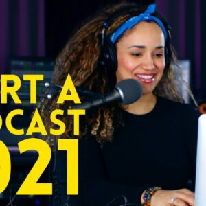 How to Start a Podcast 2021 // Podcasting For Beginners