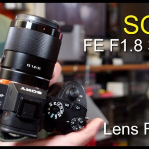 Sony FE F1.8 35mm Lens Review