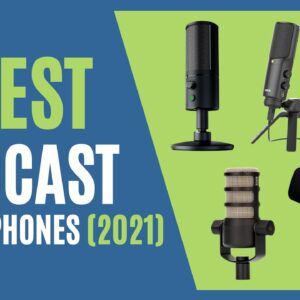 Best Podcast Microphones: 7 Best Podcast Microphones in 2021 (Buying Guide)