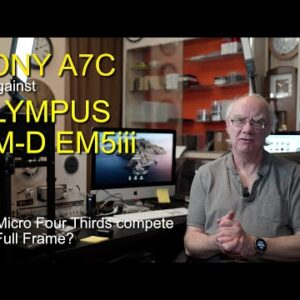 Sony A7c v Olympus OM-D EM-5 mark iii - Can Micro Four Thirds compete with Full Frame?