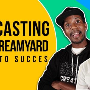 How to Use Streamyard for Podcasting - How to Start a Video Podcast