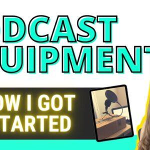 Podcast Equipment for Beginners, Where I Got Started