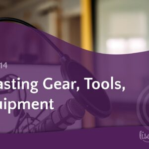 Podcasting Gear, Tools, & Equipment