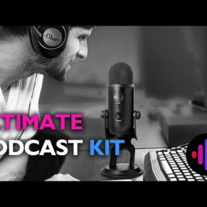 The Ultimate Podcast Kit for Beginners