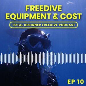 Freedive Equipment Needed for Beginner Course | Total Beginner Freedive Podcast