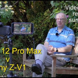 iPhone 12 Pro Max v Sony Z-V1- Video Test, the results may come as a surprise.