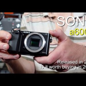 Why I recommend you buy the Sony a6000 in 2021