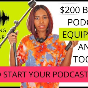 $200 Budget Podcast Equipment  Recording, Publishing and Editing Apps