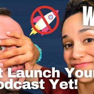 How to Launch Your Podcast | Podcasting 101