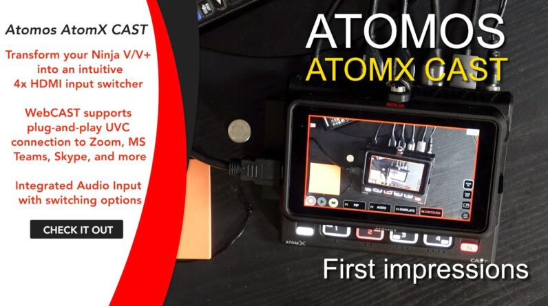Atomos AtomX CAST - My initial impressions after only a few hours of receiving it.