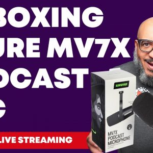 Unboxing, Setup & First Impressions of Shure MV7X Podcast Microphone